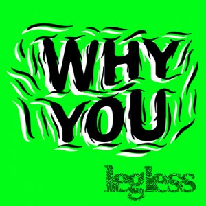 album Why You - Legless
