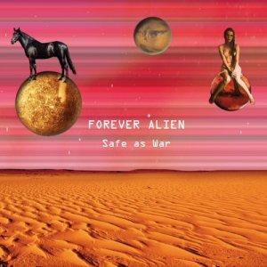album Safe As War - Forever Alien