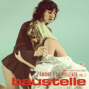 album L'amore e la violenza vol.2 - Baustelle
