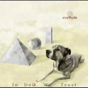 album In Dog We Trust - evehole