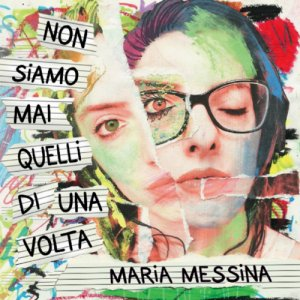 album Non Siamo Mai Quelli di Una Volta - MARIA MESSINA
