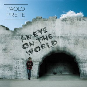 album AN EYE ON THE WORLD - Paolo Preite