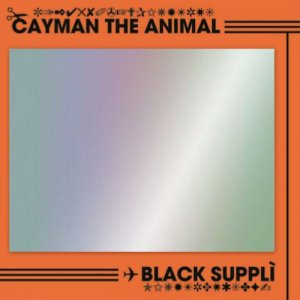 album Black Supplì - Cayman the Animal