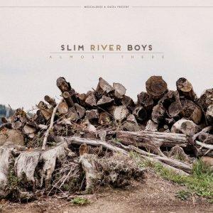 album Almost there - Slim River Boys