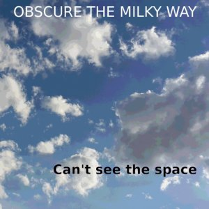 album Can't see the space - Obscure The Milky Way