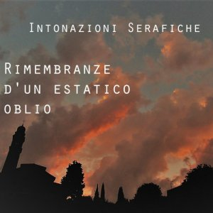 album Rimembranze d'un estatico oblio - Intonazioni Serafiche