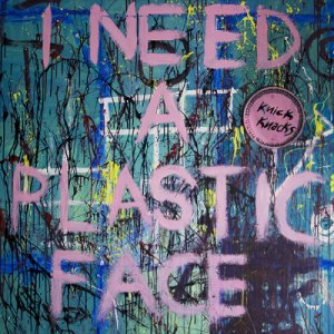 album Knick Knacks - I Need a Plastic Face