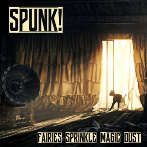 album Fairies Sprinkle Magic Dust - Spunk!