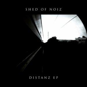 album Distanz Ep - Shed Of Noiz