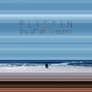 album Fino All'Ultimo Respiro - Pliskin