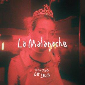 album La Malanoche - Francesco De Leo