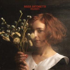 album Deluderti - Maria Antonietta