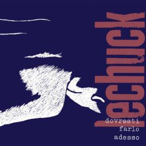 album Dovresti farlo adesso - Lechuck