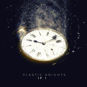 album If I - Plastic Knights