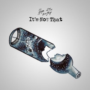 album It's Not That - Hope at the Bus Stop
