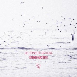 album Nel tempo di ogni cosa - Stereo Gazette