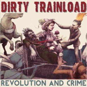 album Revolution and Crime - Dirty Trainload