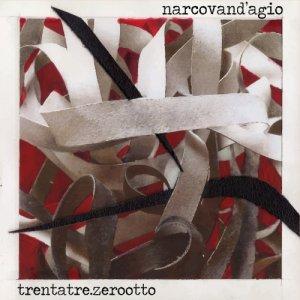 album trentatre.zerootto - Narcovand'agio