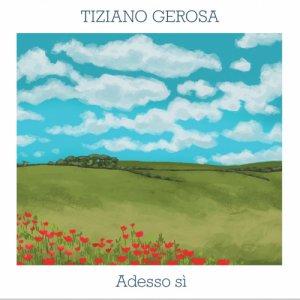 album Adesso sì - Tiziano Gerosa