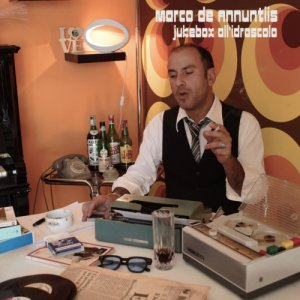album Jukebox all'Idroscalo - Marco de Annuntiis