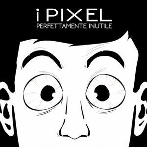 album Perfettamente Inutile - I Pixel
