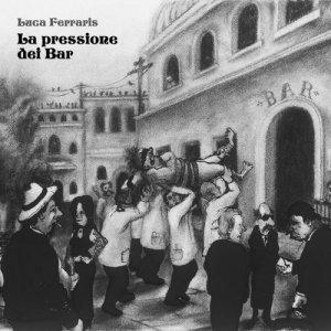 album La pressione dei Bar - Luca Ferraris