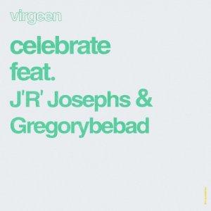 album Celebrate (feat. J'R' Josephs & Gregorybebad) - Virgeen