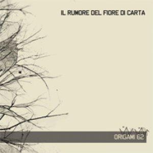 album Origami 62 - Il Rumore del Fiore di Carta