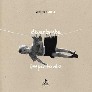 album Divertente importante - Michele Anelli