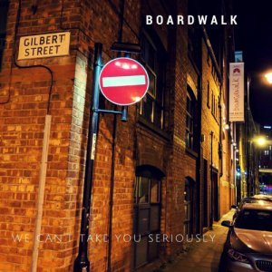 album We can't take you seriously - Boardwalk
