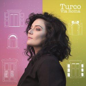 album Via Roma - TURCO