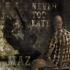 album Never Too Late - Maz