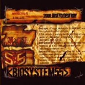 album 2000 Just To Destroy - Biosystem55
