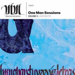album One Man Session Vol.4 // UNDERWATER - Massimo Martellotta