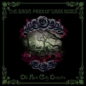 Risultati immagini per old rock city orchestra the magic park of dark roses