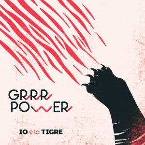 IO e la TIGRE GRRR POWER