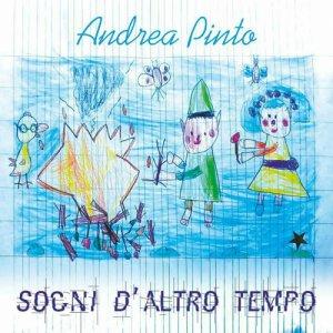 album Sogni d'altro tempo - Andrea Pinto