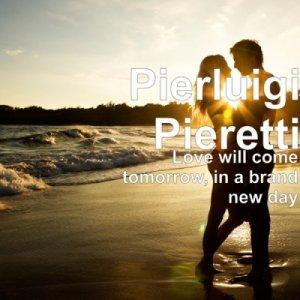 Risultati immagini per pierluigi pieretti love will come tomorrow