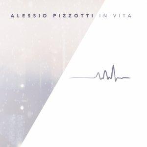 album ALESSIO PIZZOTTI - IN VITA - ALESSIO PIZZOTTI