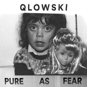 album Pure As Fear - Qlowski
