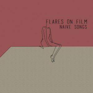 album Naive Songs - Flares on Film