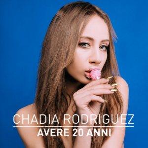 album Avere 20 anni - Chadia Rodriguez