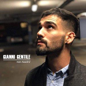 album Non Riuscirò - Gianni Gentile