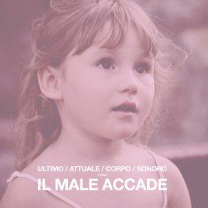 album Il male accade - Ultimo Attuale Corpo Sonoro