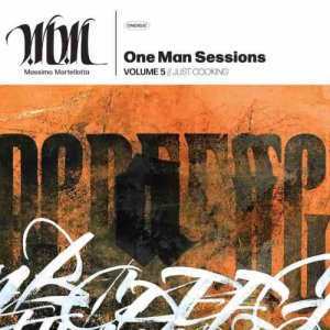 album One Man Sessions Vol.5 // JUST COOKING - Massimo Martellotta