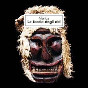 album La faccia degli dei - MANICABizarreCantautorato