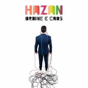 album ORDINE E CAOS - HAZAN