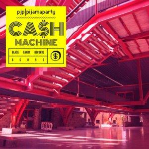 album Ca$h Machine - pjp | pijamaparty