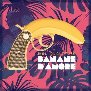 album Banane d'Amore - Figli di Guttuso