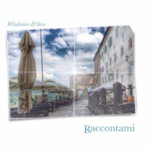 album Raccontami - Wladimiro D'Arco